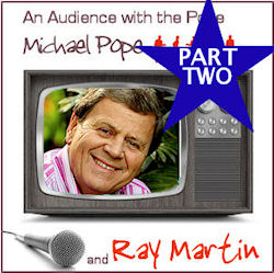 with Ray Martin part 2