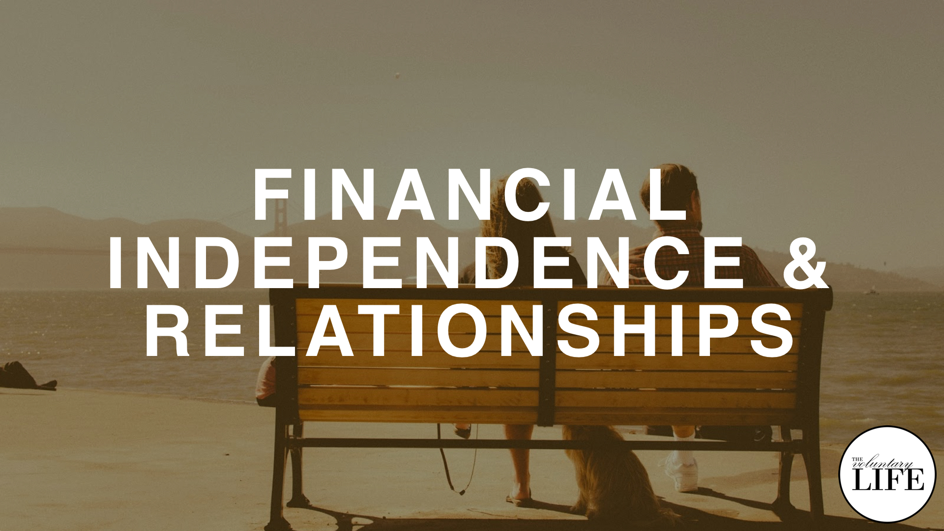 188 Financial Independence Part 4: Relationships