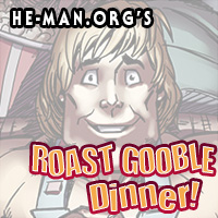 Episode 130 - He-Man.org's Roast Gooble Dinner