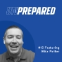 Artwork for 013 - Unprepared: Building a Strong Foundation By Setting Proper Expectations with Mike Potter