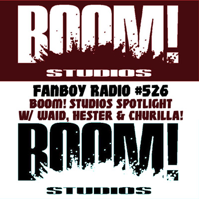 Fanboy Radio #526 - Mark Waid, Phil Hester & Brian Churilla