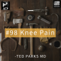 Artwork for  #98: Knee Pain: History, exam, bracing, x-rays, and injectables