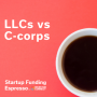 Artwork for Startup Funding Espresso -- LLC vs C-corps