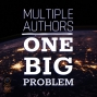 Artwork for 016 Multiple Authors, One Big Problem