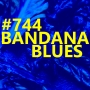 Artwork for Bandana Blues #744 - Blues Produce