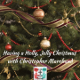 Artwork for Having a Holly, Jolly Christmas with Christopher Marchand