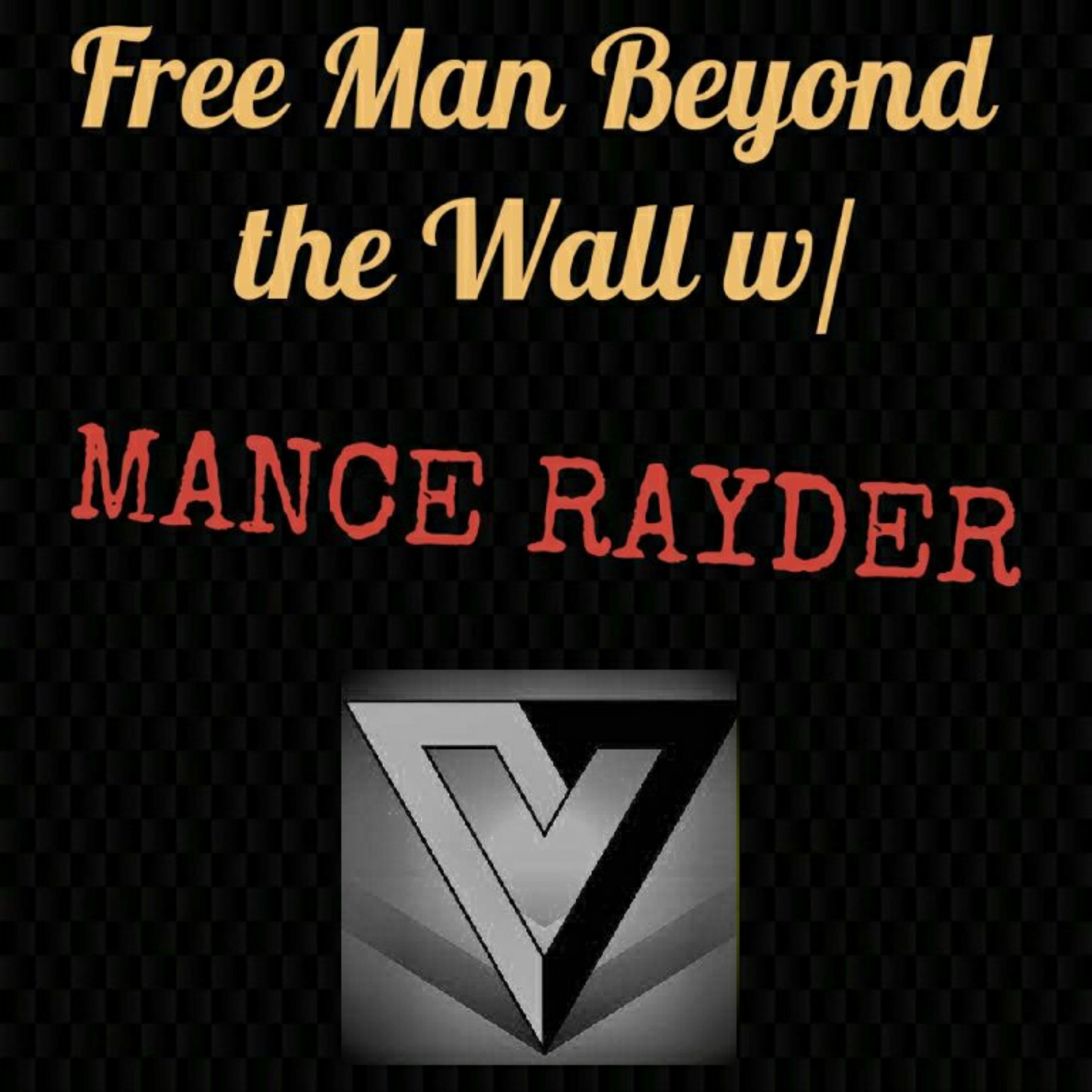 Artwork for Episode 47: Liberty Weekly Podcast Interviews Mance Rayder