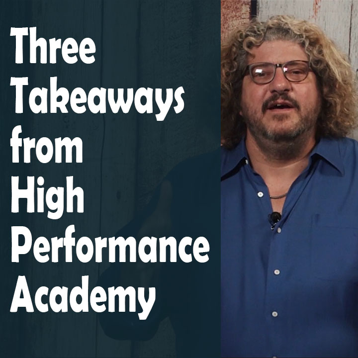 Artwork for Three Takeaways from High Performance Academy