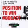 Artwork for Position to Win Episode 0012: Positioning Statement. Position to Win for Investors.