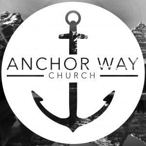 Anchor Way Church Sermons