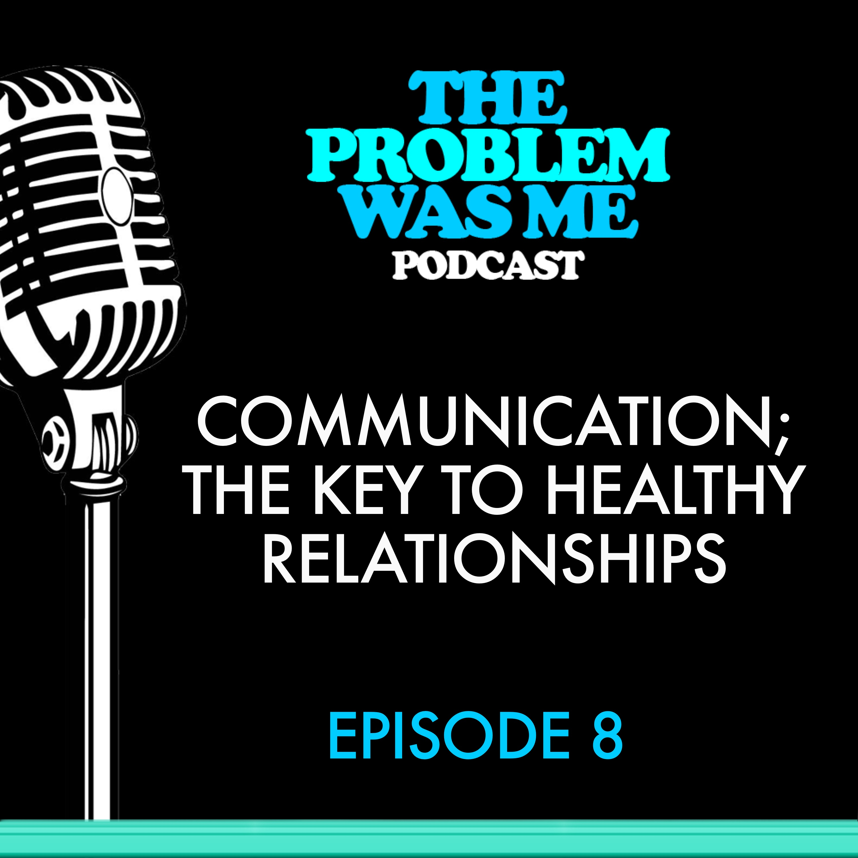 Communication; The key to healthy relationships