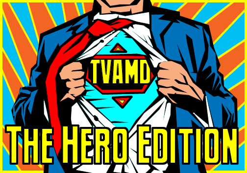 TVAMD2:  The Hero Edition!
