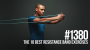 Artwork for 1380: The 10 Best Resistance Band Exercises