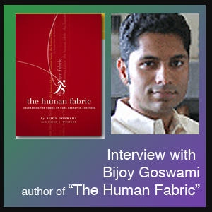 Bijoy Goswami, an interview with the author of The Human Fabric
