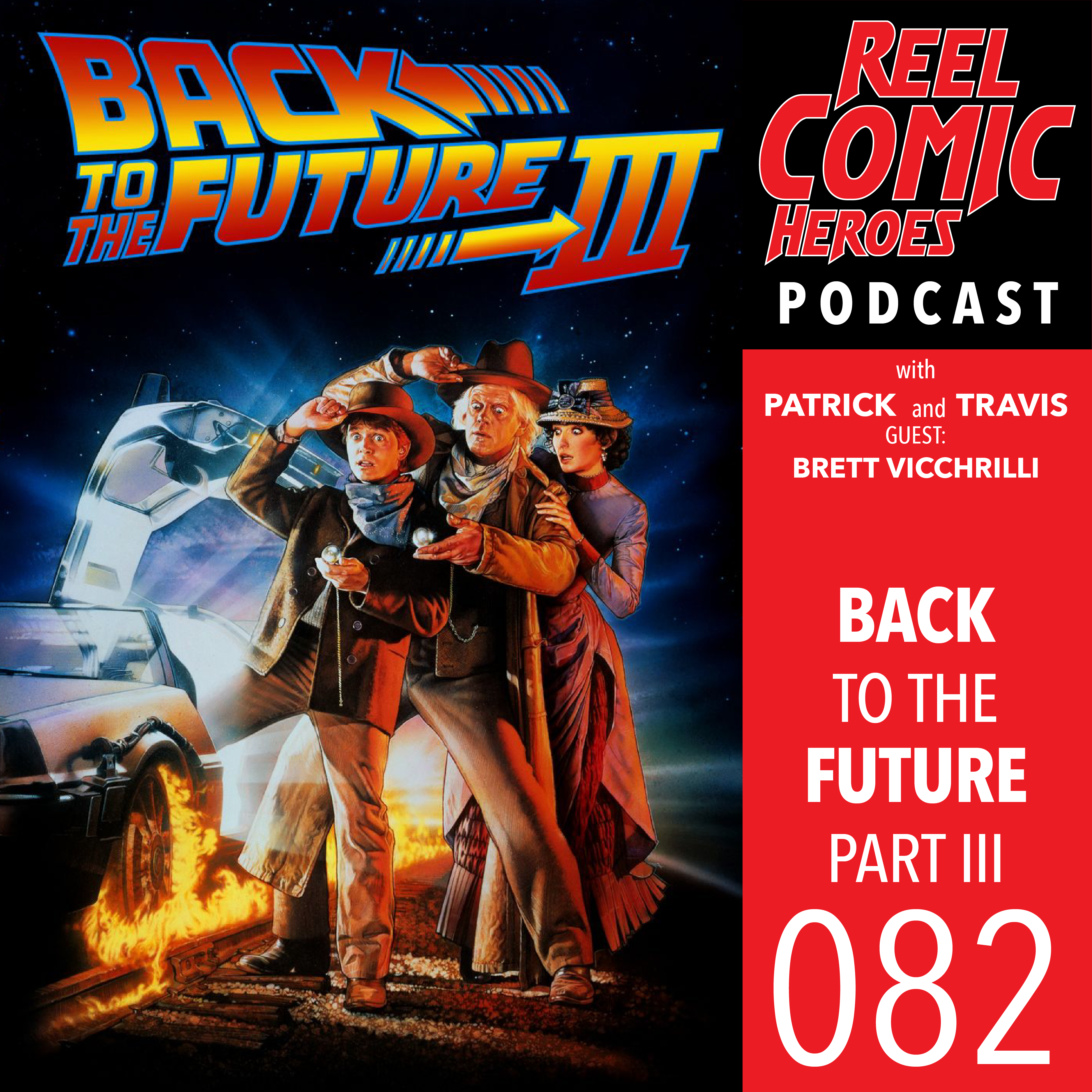 Artwork for 082 - Back to the Future Part III with Brett Vicchrilli