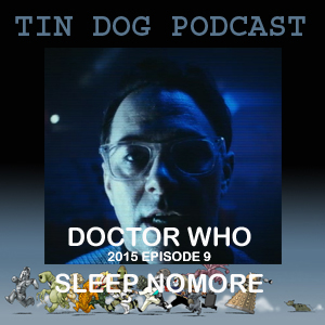 TDP 535: TV Doctor Who 2015 Episode 09 Sleep No More