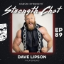 Artwork for Strength Chat #89: Dave Lipson