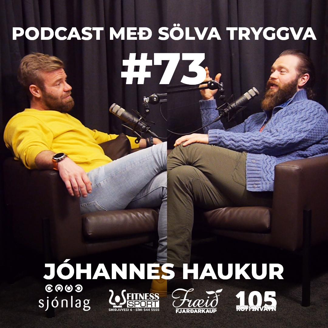 #73 Jóhannes Haukur með Sölva Tryggva
