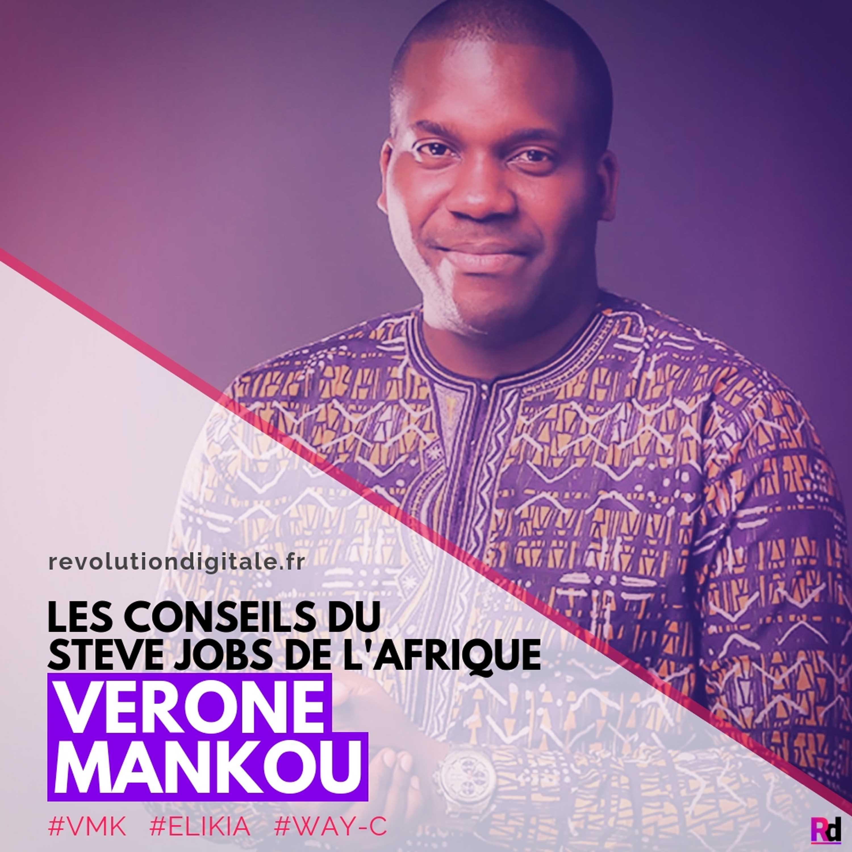 """Les conseils du """"Steve Jobs"""" de l'Afrique, Vérone Mankou (VMK, Elikia)"""
