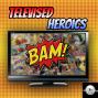 Artwork for Televised Heroics - Episode 111 Elseworlds