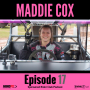 Artwork for #17 - Maddie Cox talks UTV racing, balancing college classes, resume building, and motorsports partnerships.