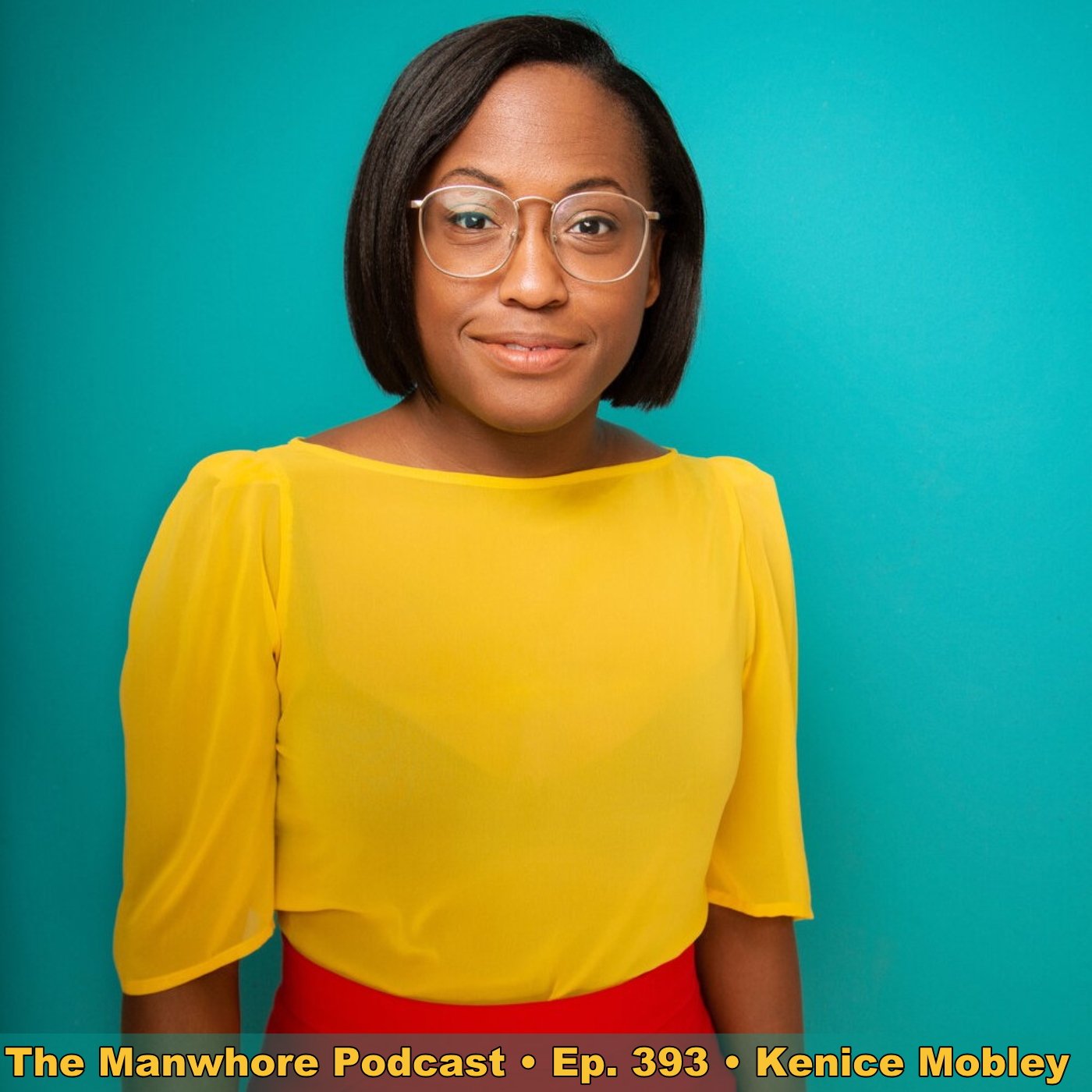 The Manwhore Podcast: A Sex-Positive Quest - Ep. 393: Oral Sex Is Allyship with comedian Kenice Mobley