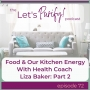 Artwork for 72: Food & Our Kitchen Energy with Health Coach Liza Baker: Part 2
