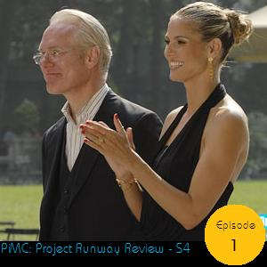 PiMC: Project Runway Review S4 - Episode 1