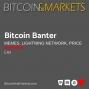 Artwork for Bitcoin Banter #5 | Bitcoin & Markets