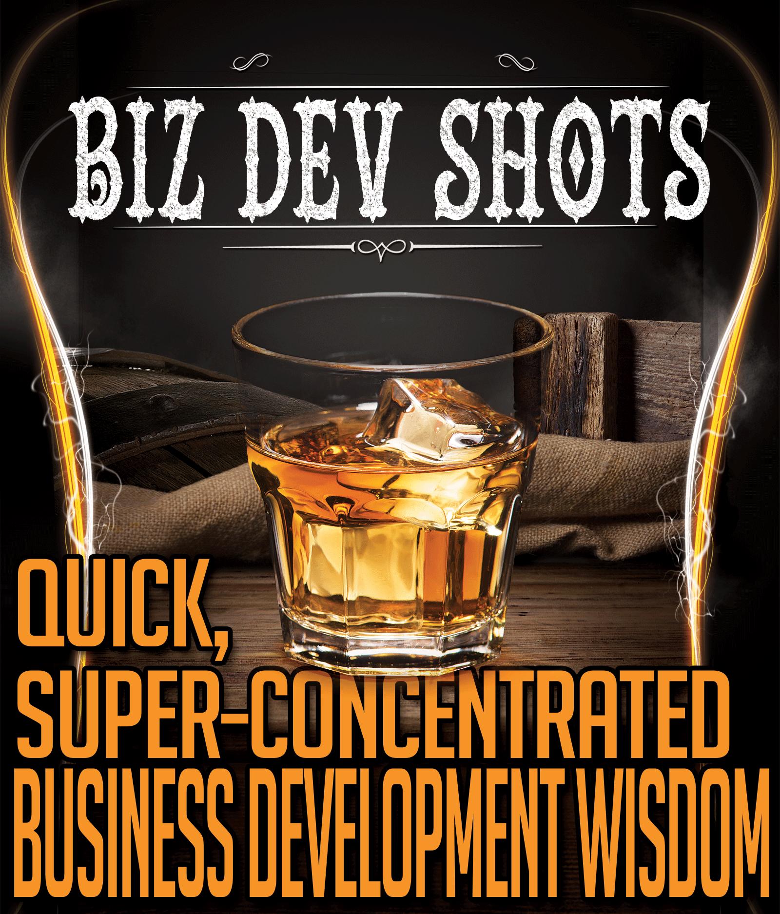 The Biz Dev Shots.com Podcast   Super-Concentrated Business Development Wisdom show art