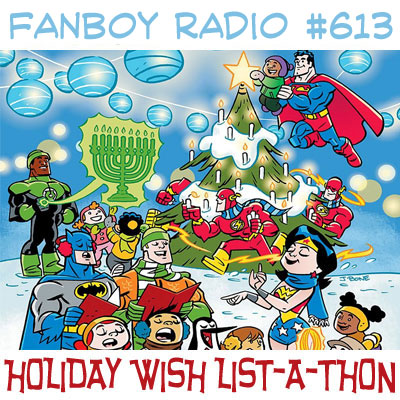 Fanboy Radio #613 - Wish-List-A-Thon 2011