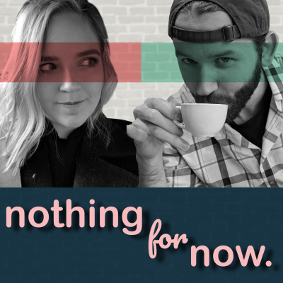NothingForNow's podcast show image