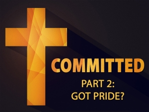 COMMITTED - PART 2: GOT PRIDE?