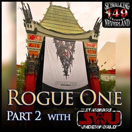 149: Skywalking Through ROGUE ONE, part 2