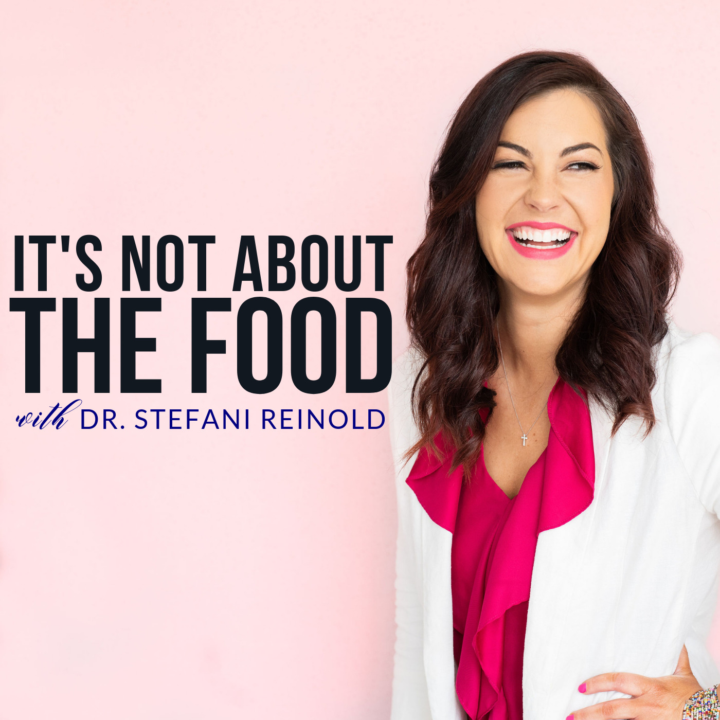 It's Not About the Food: Intuitive Eating, Anti-Diet, Body Positivity with Dr. Stefani Reinold show art