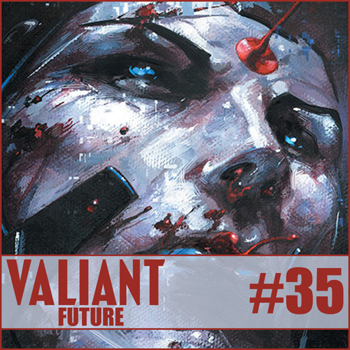 Cultural Wormhole Presents: Valiant Future Episode 35