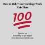 Artwork for 100: How to Make Your Marriage Work This Time