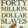 Artwork for Forty Million Dollar Slaves [Book Review]