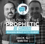 Artwork for Exploring the Prophetic with Jack G. Smith (Season 2, Ep. 22)