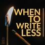 Artwork for 073 When to Write Less