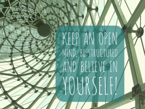 Keep An Open Mind, Be Structured and Believe In Yourself! - EP 56