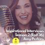 Artwork for (#36) INSPIRATIONAL INTERVIEWS: Amy Perkins