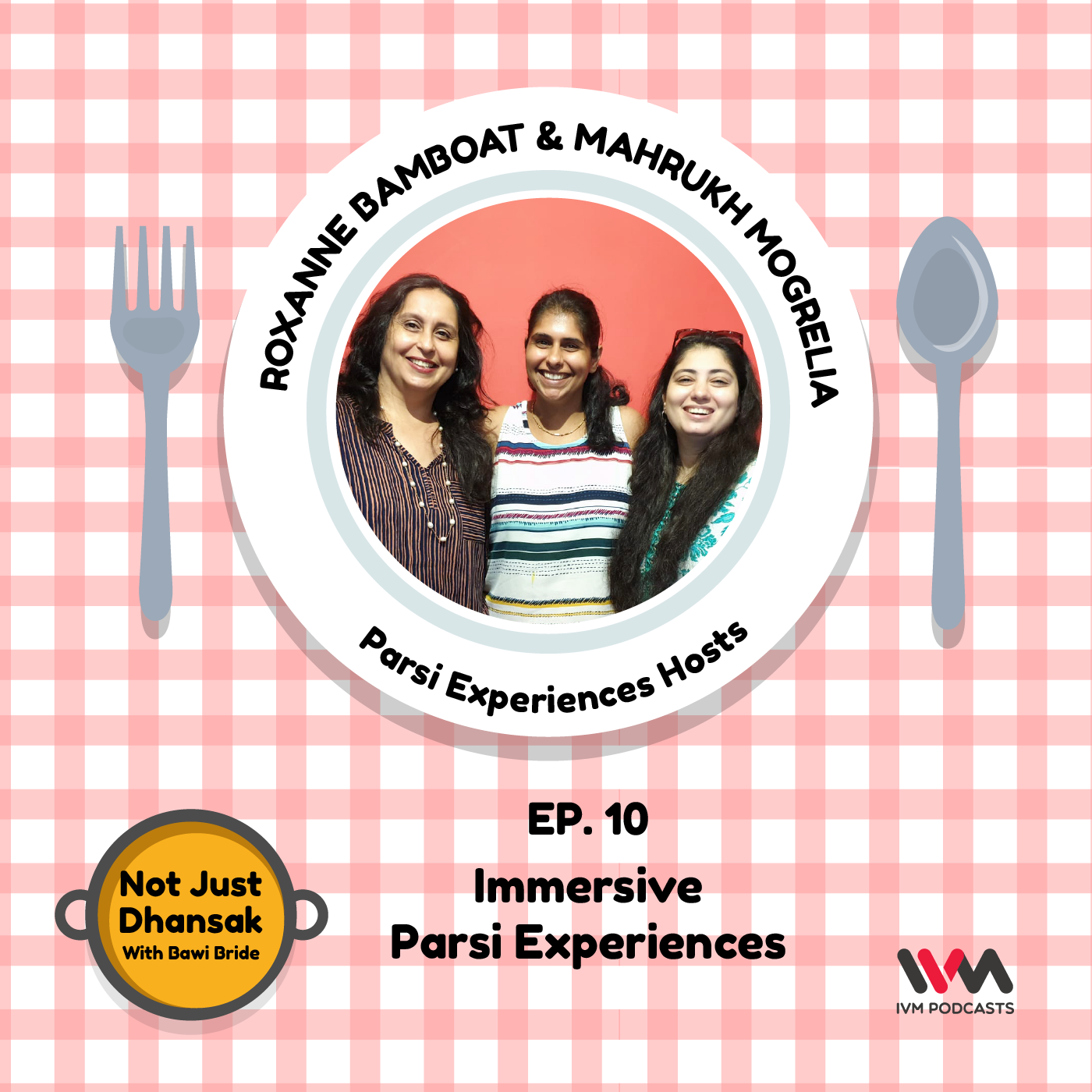 Ep. 10: Immersive Parsi Experiences