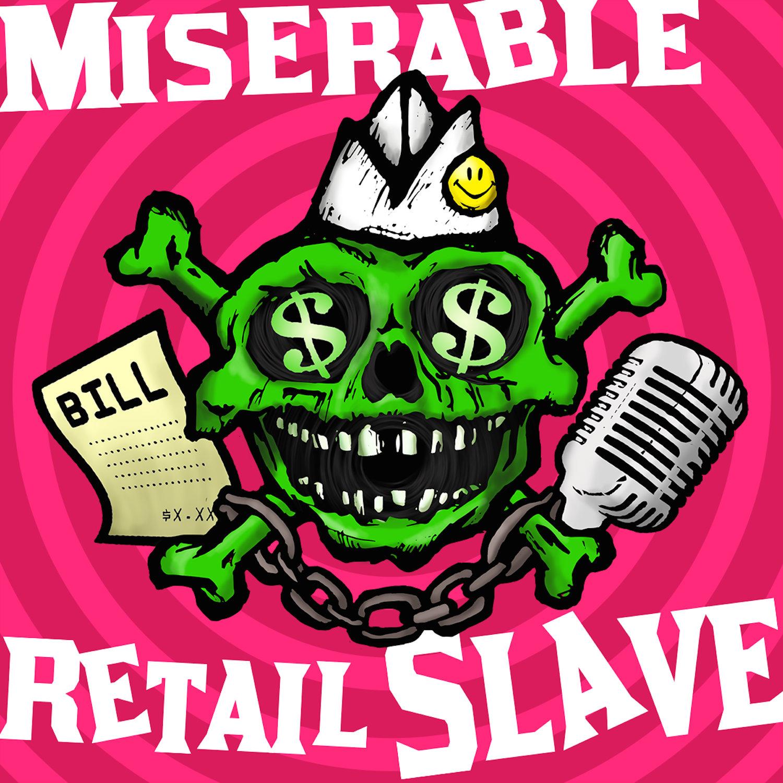 Miserable Retail Slave show art