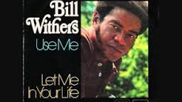 Bill Withers - Use Me - Time Warp Song of The Day (4/29/16)