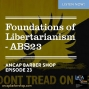 Artwork for Foundations of Libertarianism - ABS023