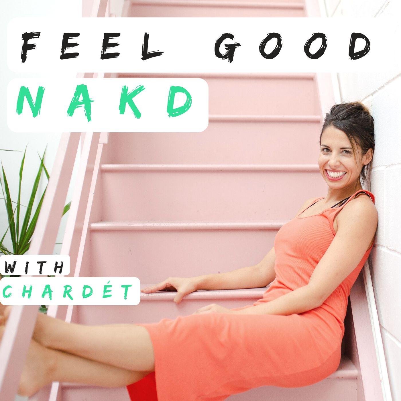 The Feel Good Nakd Podcast for Women show art