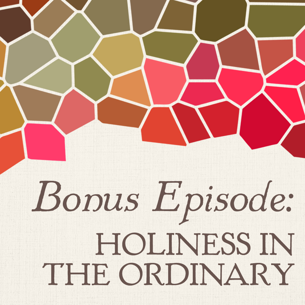 Holiness in the Ordinary