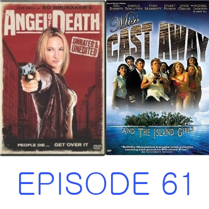 Episode 61 - Angel of Death and Miss Cast Away