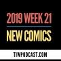 Artwork for 2019 Week 21 New Comics
